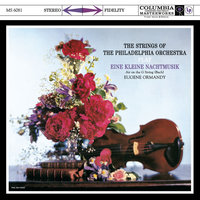 The Strings of The Philadelphia Orchestra Play Eine Kleine Nachtmusik — Eugene Ormandy, The Philadelphia Orchestra