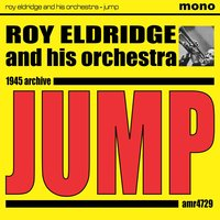 Jump — Roy Eldridge & His Orchestra