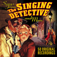 The Singing Detective…Songs from and More! — сборник