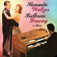 Romantic Waltzes, Ballroom Dancing & More — сборник