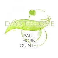 Days To Come — Paul Horn Quintet