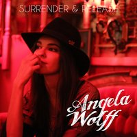 Surrender & Release — Angela Wolff