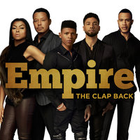 The Clap Back — Empire Cast, Yazz, Serayah