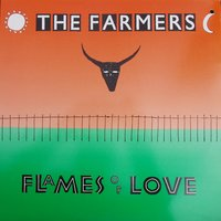 Flames Of Love — The Farmers