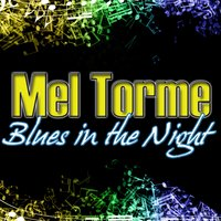 Blues in the Night — Mel Torme