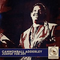 Jumpin' for Joy — Cannonball Adderley