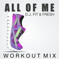 All of Me — D.J. Fit & Fresh