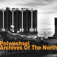 Archives of the North — John Butcher, Burkhard Beins, Michael Moser, Werner Dafeldecker, Polwechsel, Martin Brandlmayr