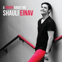 A Truth About Me — Shauli Einav