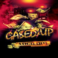 Gased Up — Locd Out