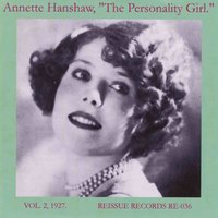 The Personality Girl, Vol. 2: 1927 — Annette Hanshaw