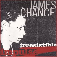 Irresistable Impulse — James Chance