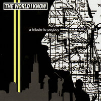 The World I Know (A Tribute To Pegboy) — сборник