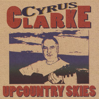 Upcountry Skies — Cyrus Clarke