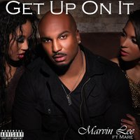Get Up On It (feat. Mare) — Marvin Lee
