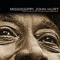 Complete Studio Recordings 3-CD Set — Mississippi John Hurt