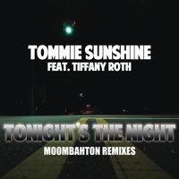 Tonights The Night — Tommie Sunshine