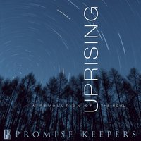 Promise Keepers - Uprising — Maranatha! Promise Band