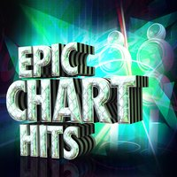 Epic Chart Hits — Pop Tracks, Top Hit Music Charts, Top 40 DJ's, Top Hit Music Charts|Pop Tracks|Top 40 DJ's