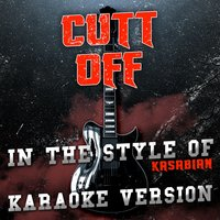 Cutt Off (In the Style of Kasabian) - Single — Ameritz Audio Karaoke