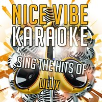 Sing the Hits of Lillix — Nice Vibe