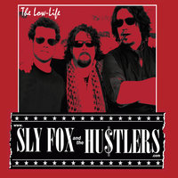 The Low-life — Sly Fox and the Hustlers