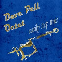 Easily Stop Time — Dave Pell Octet