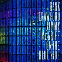 On The Blue Side — Jimmy McGriff, Hank Crawford