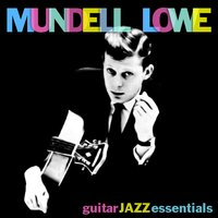 Guitar Jazz Essentials — Mundell Lowe