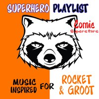 Superhero Playlist: Music Inspired for Rocket & Groot — Comic Superstars