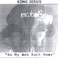 On My Weh Back Home — King Jesus