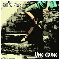 Une dame — Edith Piaf
