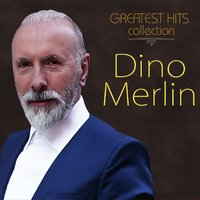 Greatest Hits Collection — Dino Merlin