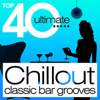 TOP 40 Chillout Classic Bar Grooves — сборник