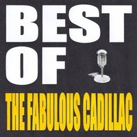 Best of The Cadillacs — The Fabulous Cadillacs