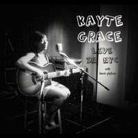 Live in NYC — Kayte Grace