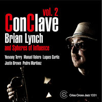 Conclave vol. 2 — Justin Brown, Luques Curtis, Pedro Martinez, Yosvany Terry, Brian Lynch, Manuel Valera