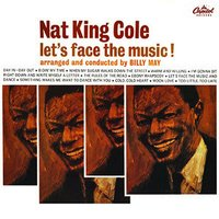 Let's Face The Music — Nat King Cole