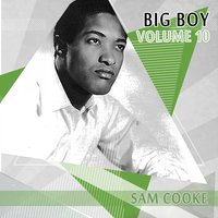 Big Boy Sam Cooke, Vol. 10 — Sam Cooke