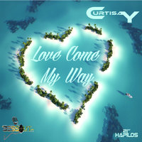 Love Come My Way - Single — Curtisay
