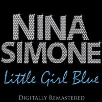 Little Girl Blue — Nina Simone