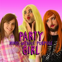 Party Girl — Minds Without Purpose