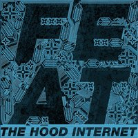 Feat — The Hood Internet
