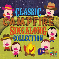 Classic Campfire Singalong Collection — Tom Glazer, Shel Silverstein, G Weiss, H Peretti, John Kane