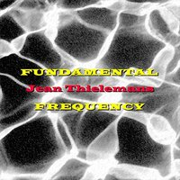 Fundamental Frequency — Jean Thielemans