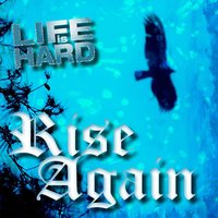 Rise Again — Life Is Hard