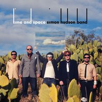 Time and Space — Simon Hudson Band