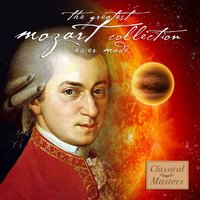 The Greatest Mozart Collection Ever Made — сборник