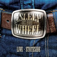 Live - Stateside — Asleep At The Wheel