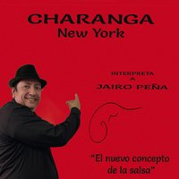 Charanga New York Interpreta a Jairo Peña — Charanga New York, Charanga New Yourk